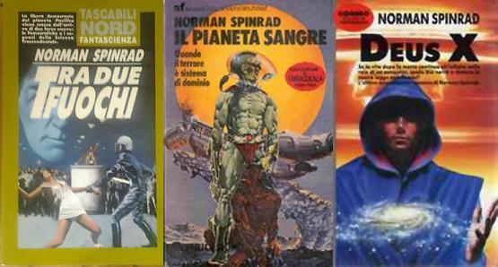 "Norman Spinrad: ""Tra due fuochi"" - ""Il pianeta Sangre"" - ""Deus X"""