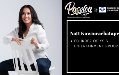 Date: March 5thPassion Talk – Ideapreuners Inspiring Change Serial Events:  Meet the Founder of YSIS entertainment group, Natt Kawinrachataprida