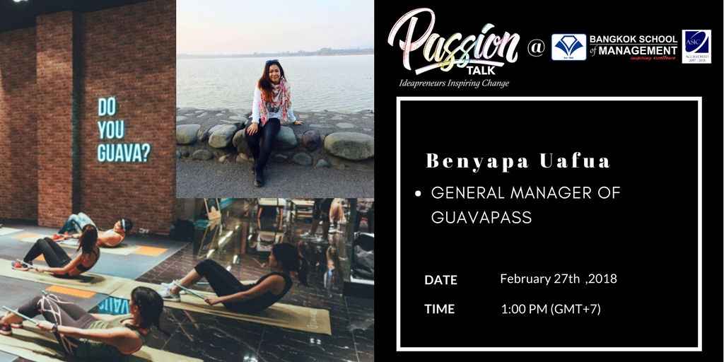 Date: February 27th  Passion Talk – Ideapreneurs Inspiring Change Serial Events: Meet Benyapa Uafua – General Manager of GuavaPass