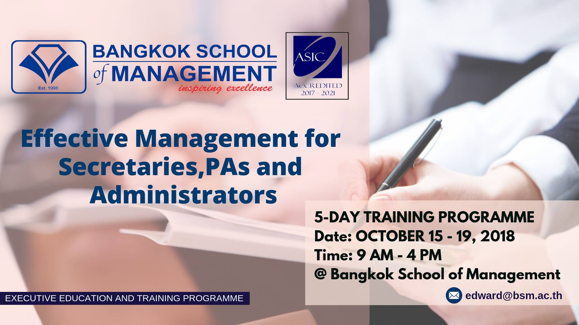 Date: October 15 – 19, 2018Effective Management for Secretaries, PAs and Administrators