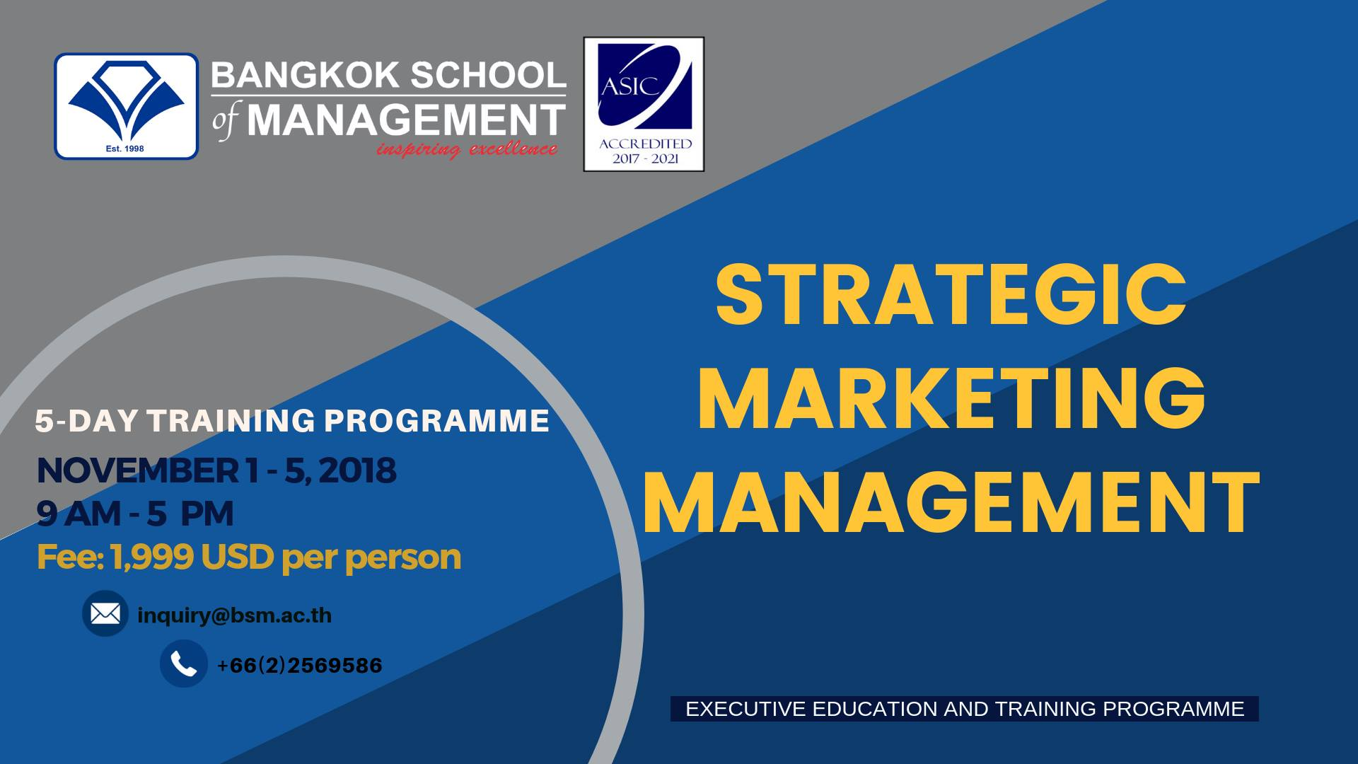 Date: November 1 &#8211; 5 <br></br>Strategic Marketing Management
