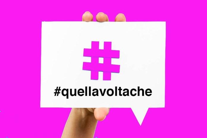 #Quellavoltache è l'hashtag contro gli abusi e i soprusi contro le donne che sta circolando sui social