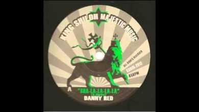 Photo of Danny Red – Sha La La La / Dub Creator – Dynamite Dub