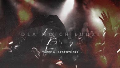 Photo of Yappe & JazBrothers – 07 Dla moich ludzi (MaxFloLab)