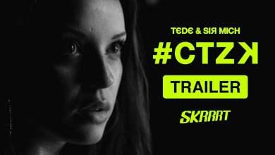 Photo of TRAILER: #CTZK / TEDE & SIR MICH / SKRRRT / 2017