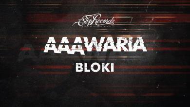 Photo of AAAWARIA – BLOKI