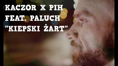 Photo of Kaczor x Pih – Kiepski Żart ft. Paluch (prod. The Returners) ZŁA KREW EP OFFICIAL VIDEO