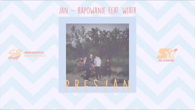 Photo of Jan-rapowanie feat. Wiatr – Presjan [SB Starter ⭐]