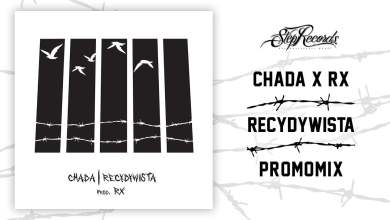 Photo of Chada x RX – Recydywista (promomix)