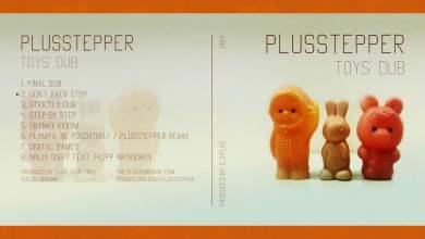 Photo of PlusStepper – Toys' Dub I [FULL ALBUM – FDR]