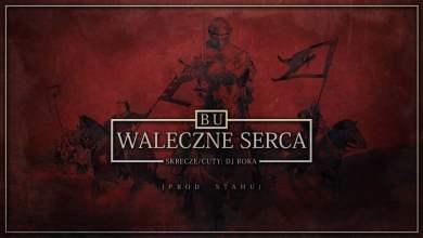 Photo of BU – Waleczne serca (official audio) prod. Stahu, cuty/skr. DJ Roka | NADGRYZIONY ZĘBEM CZASU