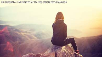 Photo of Adi Shankara – Far from what my eyes can see feat.  Kiangana