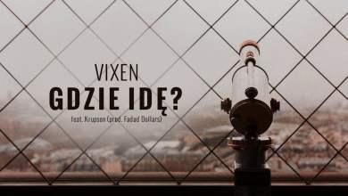 Photo of Vixen ft. Krupson – Gdzie idę (official audio) prod. Faded Dollars | TO NIE VIXT4PE