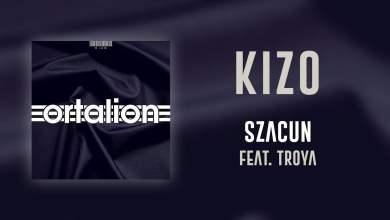 Photo of Kizo ft. Troya – Szacun