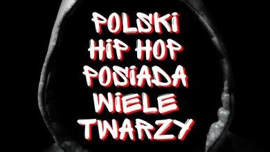 Photo of Polski Hip Hop Posiada Wiele Twarzy – HIP HOP KEMP 2018
