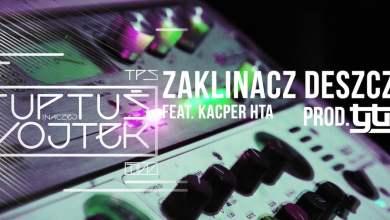 Photo of TPS feat. KACPER HTA – Zaklinacz Deszczu prod. Tytuz