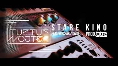 Photo of TPS feat. Wieszak ZDR /  DACK – Stare Kino prod. Tytuz