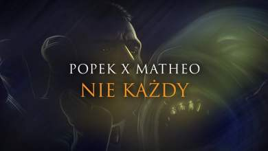 Photo of Popek x Matheo – Nie każdy