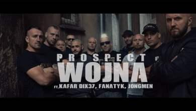 Photo of PROSPECT – WOJNA ft. KAFAR DIX37, FANATYK, JONGMEN