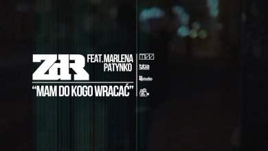 """Photo of ZDR feat. Marlena Patynko """"Mam do kogo wracać"""" prod. Tytuz (Oficjalny odsłuch)"""