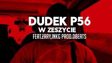 Photo of 05.DUDEK P56 – W ZESZYCIE   FEAT.ŻARY JLB ,INKG  PROD.DB BEATS (MY TAPE D12)