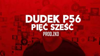 Photo of 08.DUDEK P56 – PIĘĆ SZEŚĆ  PROD.ZKO (MY TAPE D12)