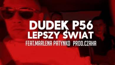 Photo of 14.DUDEK P56 – LEPSZY ŚWIAT FEAT.MARLENA PATYNKO PROD.CZAHA (MY TAPE D12)