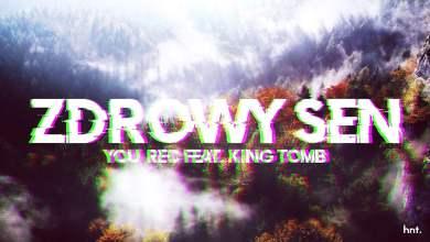 Photo of YOU_REC ft. KING TOMB – ZDROWY SEN (mix: Waluk)