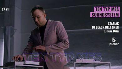 Photo of Ten Typ Mes Soundsystem // Stasiak / Black Belt Greg / Raz Dwa