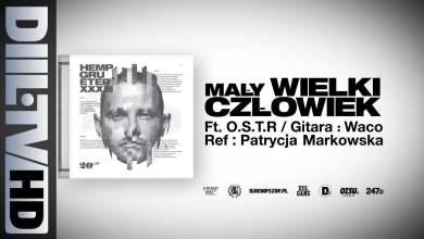 Photo of Hemp Gru – Mały Wielki Człowiek ft. O.S.T.R. (prod. Szwed SWD, ref. Patrycja Markowska) [DIIL.TV]