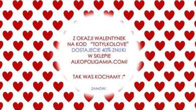 """Photo of Z okazji Walentynek na kod """"TOTYLKOLOVE""""…"""