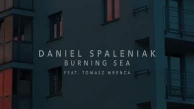Photo of Daniel Spaleniak – Burning Sea (feat.Tomasz Mreńca)