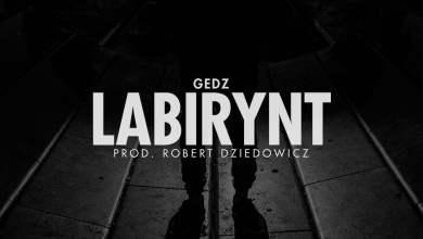 Photo of Gedz – Labirynt prod. Robert Dziedowicz