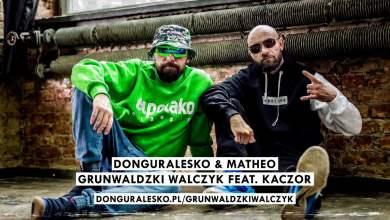 Photo of donGURALesko & Matheo – Grunwaldzki Walczyk feat  Kaczor [MIŁOŚĆ, SZMARAGD i KROKODYL]