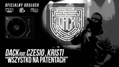 """Photo of DACK feat. CZESIO / KRISTI – """"Wszystko na patentach"""" prod. Tytuz (Oficjalny odsłuch)"""