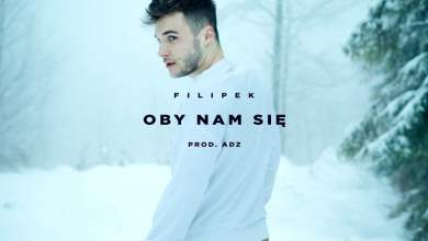 Photo of Filipek – Oby nam się (prod. ADZ)
