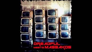 Photo of DreadFul meets Massakos – Ina Babylon