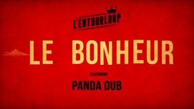 Photo of L'ENTOURLOOP Ft. Panda Dub – Le Bonheur (Official Audio)