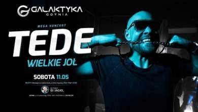 Photo of ★ TEDE ★ Wielkie Joł ★ Sobota 11.05 ★ Galaktyka Gdynia