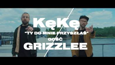 Photo of KęKę – Ty do mnie przyszłaś gość Grizzlee  prod. Deemz, Young Veteran$ (ONESHOT)