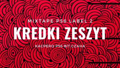 Photo of MIXTAPE P56 LABEL 2 / KREDKI ZESZYT  KACPERO P56  BIT.CZAHA  2019