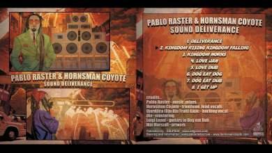 Photo of Pablo Raster & Hornsman Coyote – Sound Deliverance [Full Album]