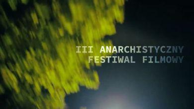Photo of Obejrzyj III Anarchistyczny Festiwal Filmowy 2019 – zwiastun