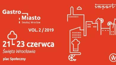 Photo of Gastro Miasto vol. 2 – Święto Wrocławia …