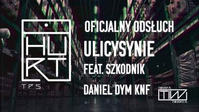 Photo of TPS feat. Szkodnik Legalnie Nielegalni, Daniel DYM KNF – Ulicysynie prod. S.S.Z.