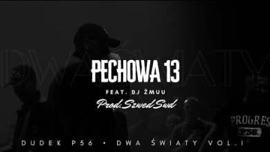 Photo of DUDEK P56 – PECHOWA 13  FEAT.DJ ŻMUU  PROD.SZWED