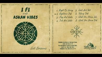 Photo of I Fi meets Askan Vibes – Well Conscious [Full Album]