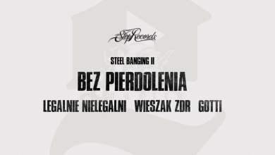 Photo of Legalnie NieLegalni x Wieszak ZDR x Gotti x Steel Banging – Bez pierdolenia