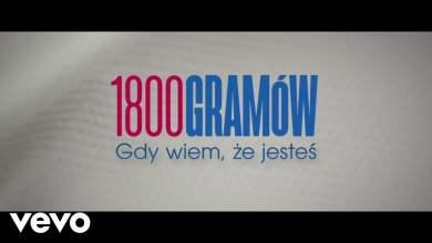 Photo of Ania Dabrowska ft. GrubSon – 1800 Gramow (Gdy wiem, ze jestes)