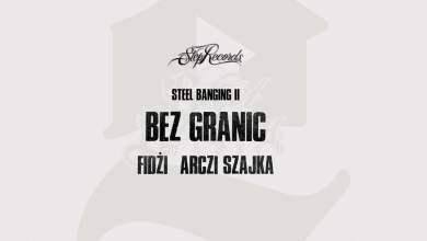 Photo of Fidżi x Arczi Szajka x Steel Banging – Bez granic